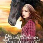 Pferdeflüsterer-Academy Bd 1